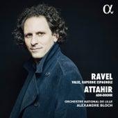 Ravel & Attahir: Valse, Rapsodie espagnole & Adh-Dhor by Orchestre National De Lille
