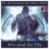 Wir sind die DJs van J.K. du Dramont