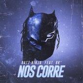 Nos corre (feat. BK) de Batz Ninja