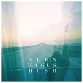 Hush by Alen Tagus