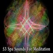 53 Spa Sounds for Meditation by Deep Sleep Meditation