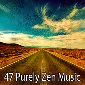 47 Purely Zen Music von Lullabies for Deep Meditation