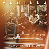 Almal Hier Om Die Vuur de Vanilla