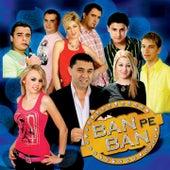 Ban Pe Ban de Alex De La Orastie, denisa, Florin Peste, Liviu Guta, Nek, Nicolae Guță, Sorin Copilul De Aur