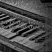 The Classic André Previn Collection di André Previn