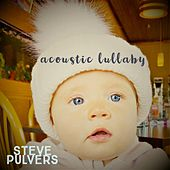 Acoustic Lullaby von Steve Pulvers