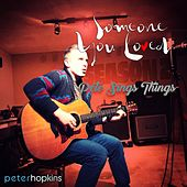 Someone You Loved by Peter Hopkins