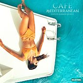 Cafe Mediterranean: Endless Summer Lounge by Various Artists