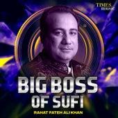 Big Boss of Sufi Rahat Fateh Ali Khan de Rahat Fateh Ali Khan