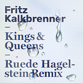 Kings & Queens (Ruede Hagelstein's From the Other Side of Town Remix) by Fritz Kalkbrenner