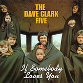 If Somebody Loves You (2019 - Remaster) di The Dave Clark Five