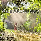 70 Music to Relax Exam Anxiety by Zen Music Garden