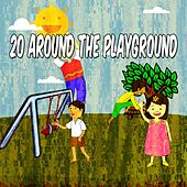 20 Around the Playground by Canciones Infantiles
