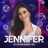 Ao Vivo em Goiânia, Ep. 2 by Jennifer