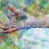 45 Massage Your Energy de Meditación Música Ambiente