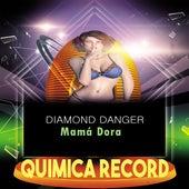 Mamá Dora von Diamond Danger