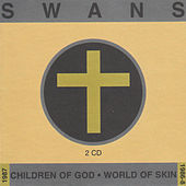 Children of God/World of Skin by Swans