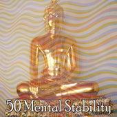 50 Mental Stability von Music For Meditation