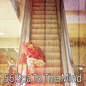 56 Spa to the Mind by S.P.A