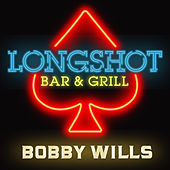 Longshot Bar And Grill by Bobby Wills