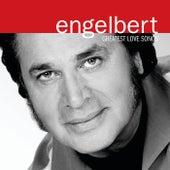 Greatest Love Songs by Engelbert Humperdinck