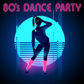 80's Dance Party by Various Artists