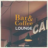 Bar & Coffee Lounge, Vol. 3 (Finest In Relaxing Lounge & Lofi Sound) by Various Artists