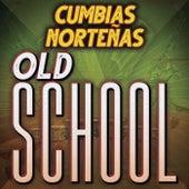 Cumbias Norteñas Old School by Various Artists