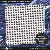 R.A.V.E.R. Remix EP by Proper Villains