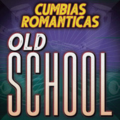 Cumbias Románticas Old School de Various Artists