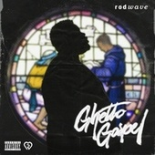 Ghetto Gospel by Rod Wave