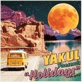 Holidays by Yakul