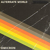 Alternate World by Omicron