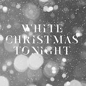 White Christmas Tonight by Various Artists