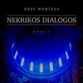 Nekrikos Dialogos, Opus I de Rove Monteux