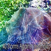 40 Storms Against Insomnia by Rain Sounds and White Noise