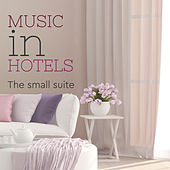 Music in Hotel: the Small Suite by Various Artists