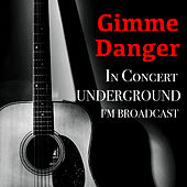 Gimme Danger In Concert Underground FM Broadcast de Various Artists
