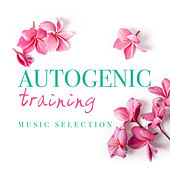 Autogenic Training: Music Selection de Various Artists