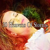30 Heavens of Storms by Rain Sounds and White Noise