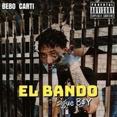 El Bando Sigue B$Y von Bebo Carti