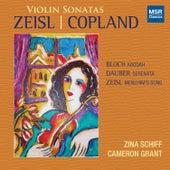 Copland and Zeisl: Violin Sonatas; Bloch: Abodah; Dauber: Serenata by Zina Schiff