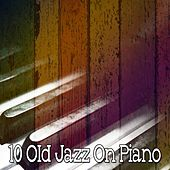 10 Old Jazz on Piano von Peaceful Piano