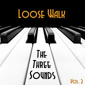 Loose Walk, Vol. 2 by The Three Sounds