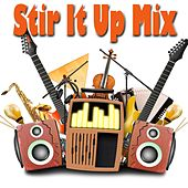 Stir It Up Mix by Various Artists