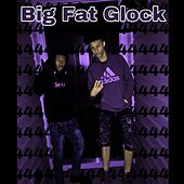 Big Fat Glock by Dae Dae