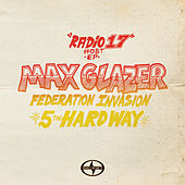 Scion Radio 17 Host EP: Max Glazer - Federation Invasion - 5 The Hard Way by Various Artists