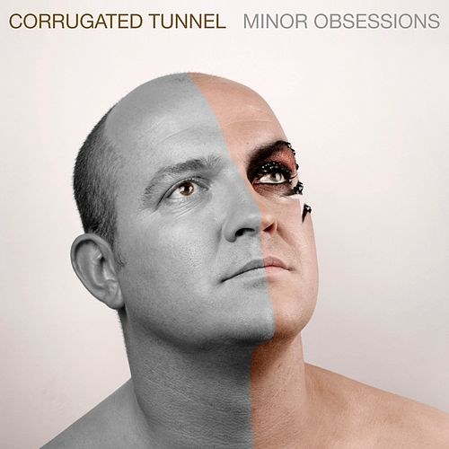 Minor Obsessions by Corrugated Tunnel