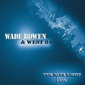 The Blue Light Live by Wade Bowen