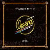 Tonight At The Opera von Opus